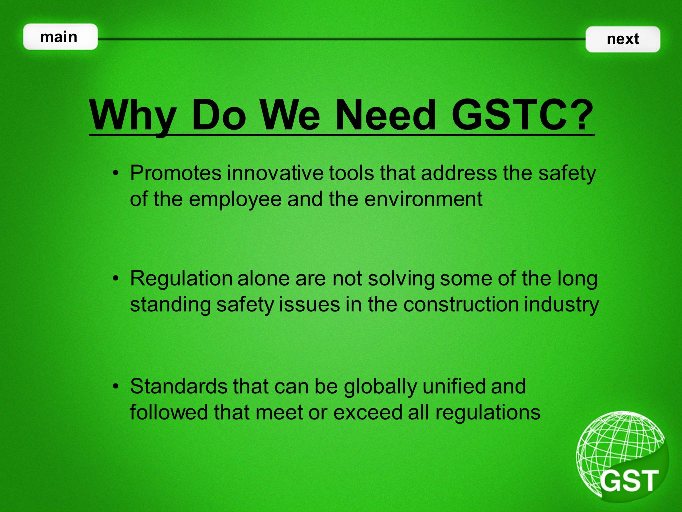 Promotes innovative tools that address the safety of the employee and the environment Why Do We Need GSTC.