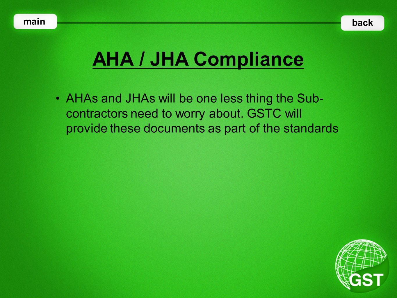 AHAs and JHAs will be one less thing the Sub- contractors need to worry about.