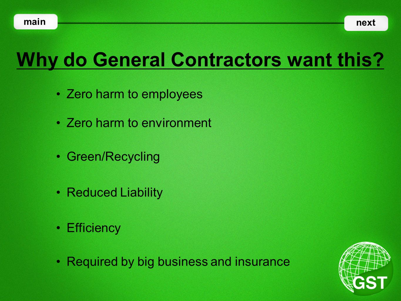 Zero harm to employees Why do General Contractors want this.
