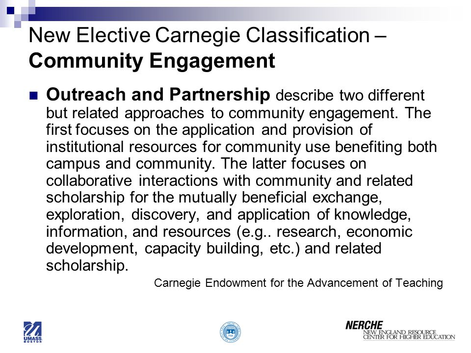 New Elective Carnegie Classification – Community Engagement Outreach and Partnership describe two different but related approaches to community engagement.