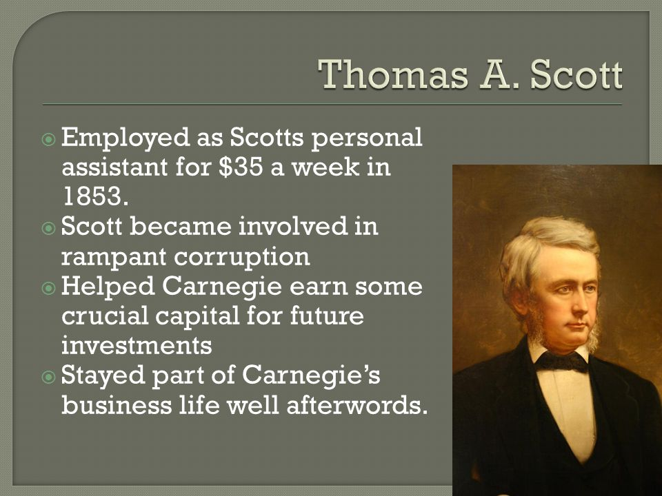  Employed as Scotts personal assistant for $35 a week in 1853.