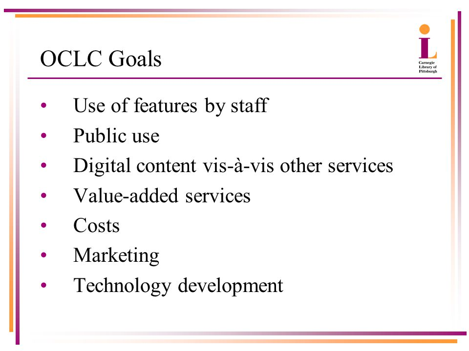 Carnegie Library goals: Access Efficiencies/best practices Recognition Player