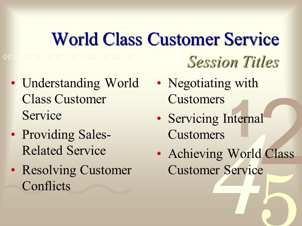 World Class Customer Service This focused program gives employees the practical skills to develop and sustain long- term customer relationships.