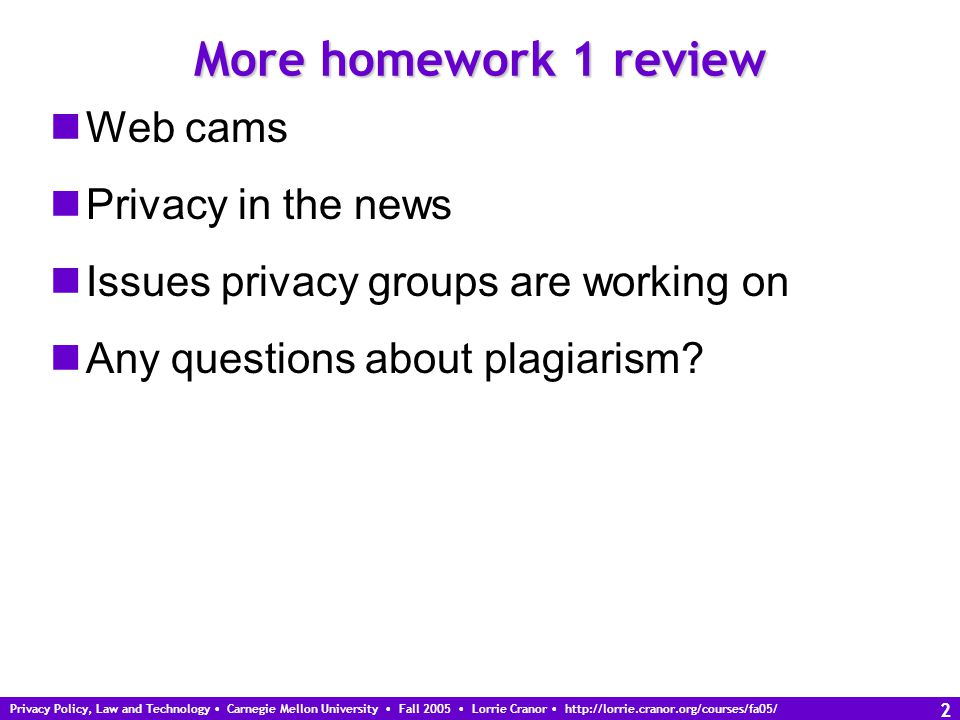 Privacy Policy, Law and Technology Carnegie Mellon University Fall 2005 Lorrie Cranor http://lorrie.cranor.org/courses/fa05/ 3 Using Library Resources