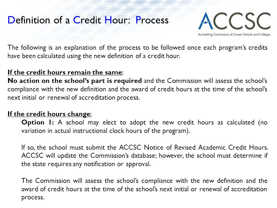 The following is an explanation of the process to be followed once each program's credits have been calculated using the new definition of a credit hour.