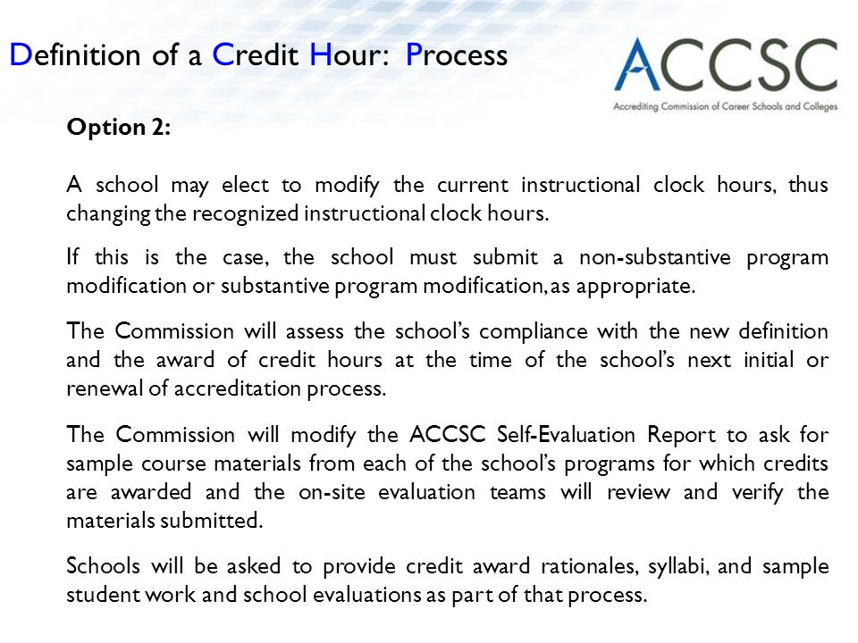 Option 2: A school may elect to modify the current instructional clock hours, thus changing the recognized instructional clock hours.