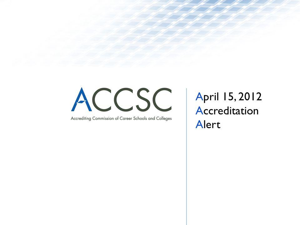 April 15, 2012 Accreditation Alert