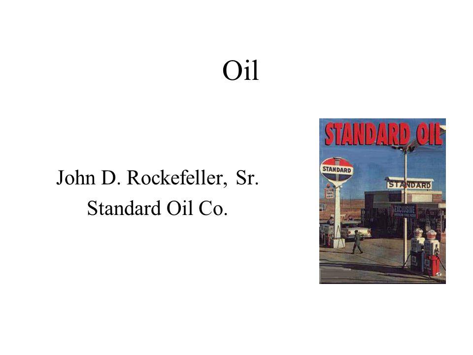 Oil John D. Rockefeller, Sr. Standard Oil Co.
