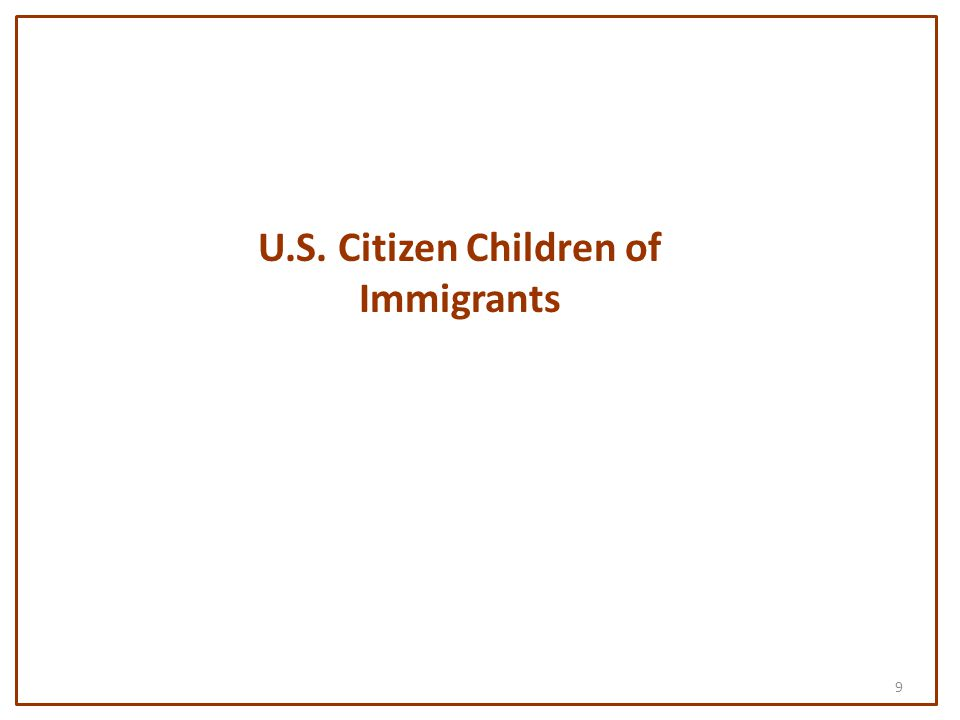 9 U.S. Citizen Children of Immigrants