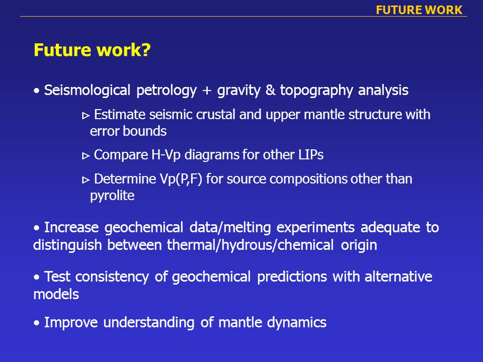 FUTURE WORK Future work? Seismological petrology + gravity & topography analysis  Estimate seismic crustal and upper mantle structure with error boun