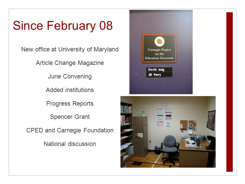 Since February 08 New office at University of Maryland Article Change Magazine June Convening Added institutions Progress Reports Spencer Grant CPED and Carnegie Foundation National discussion
