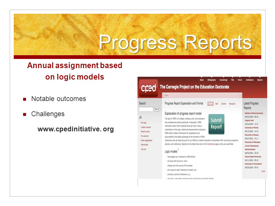 Progress Reports Annual assignment based on logic models Notable outcomes Challenges www.cpedinitiative.