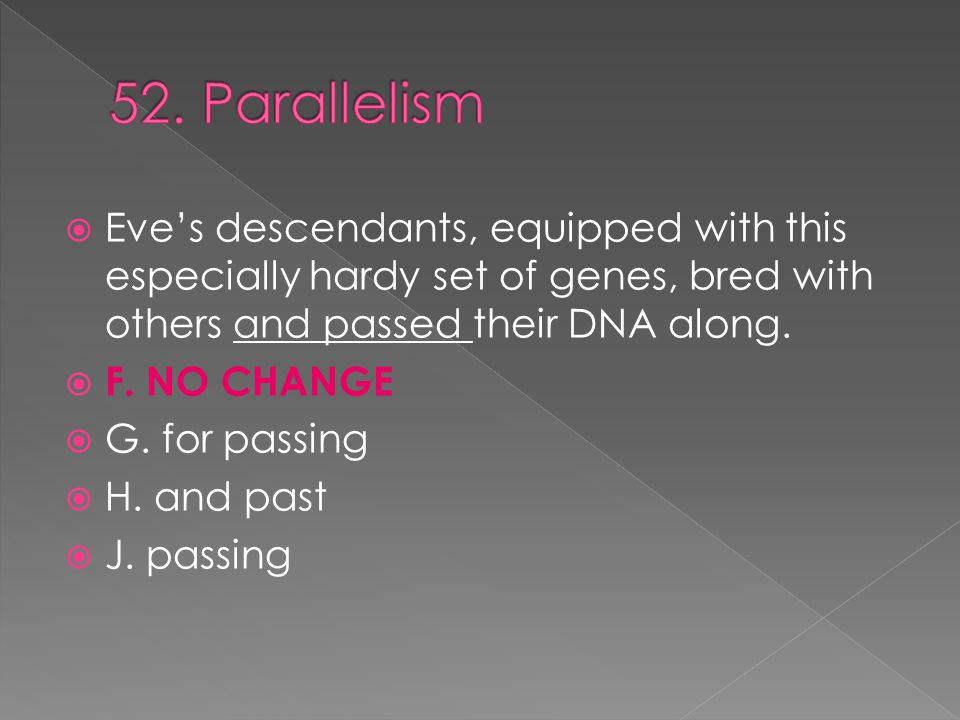  Eve's descendants, equipped with this especially hardy set of genes, bred with others and passed their DNA along.