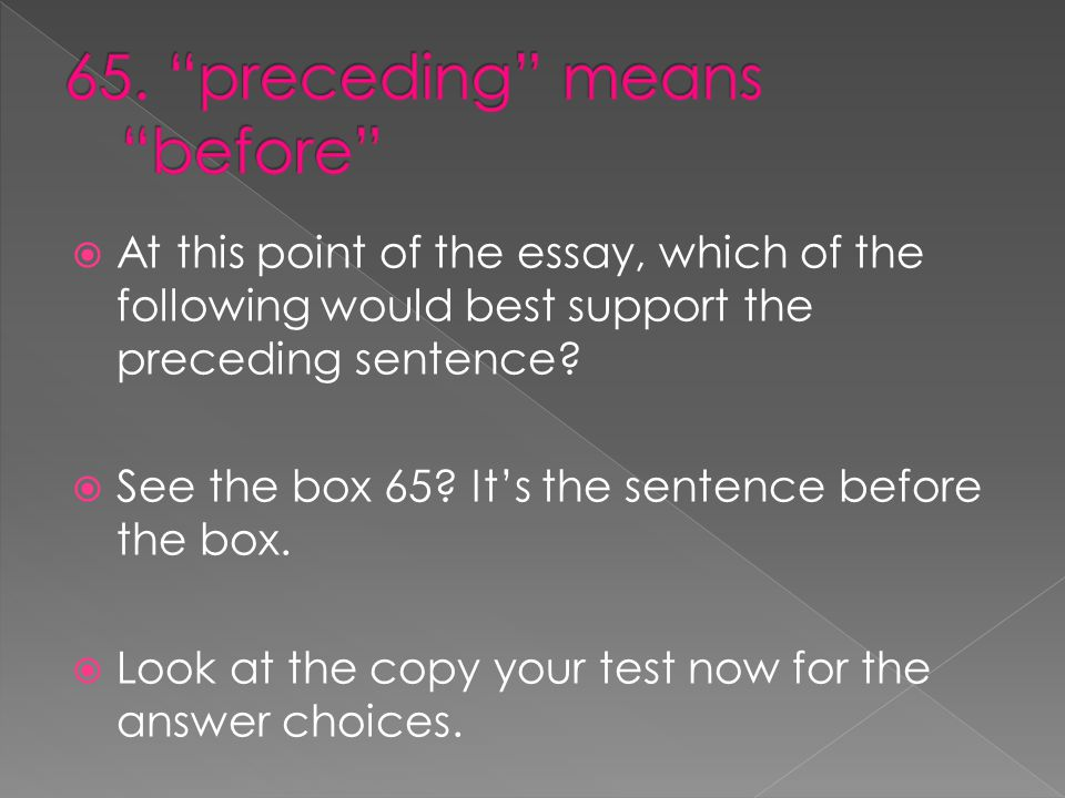  At this point of the essay, which of the following would best support the preceding sentence.