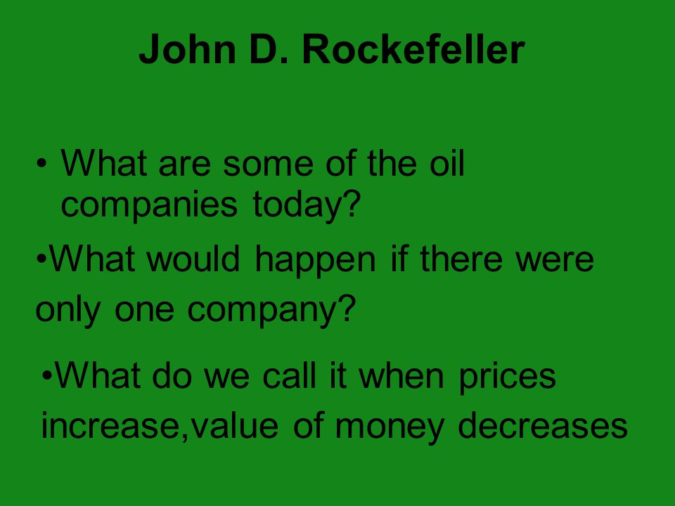 John D. Rockefeller What are some of the oil companies today.
