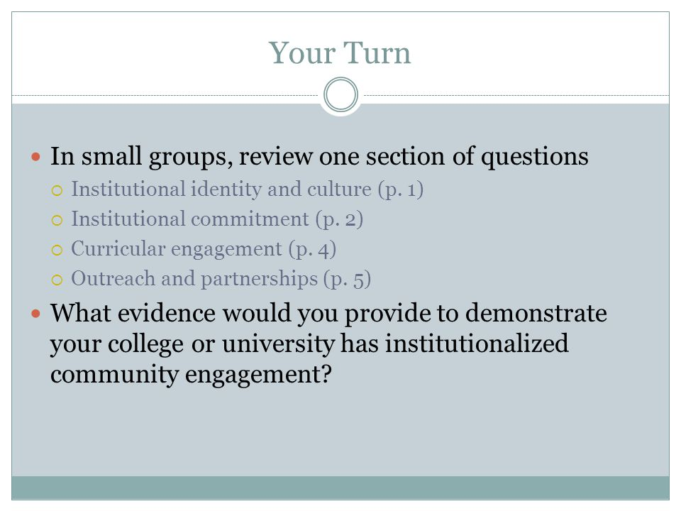 Your Turn In small groups, review one section of questions  Institutional identity and culture (p.