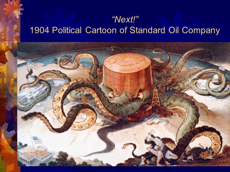 """Next!"" 1904 Political Cartoon of Standard Oil Company"