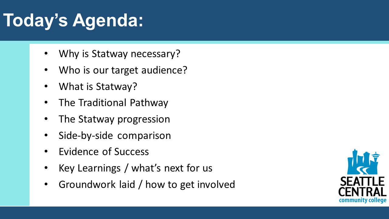 Today's Agenda: Why is Statway necessary.Who is our target audience.