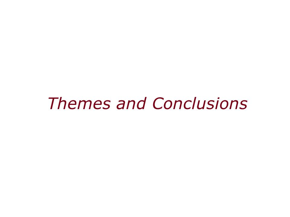 Themes and Conclusions