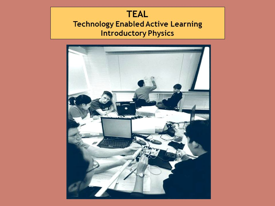 TEAL Technology Enabled Active Learning Introductory Physics
