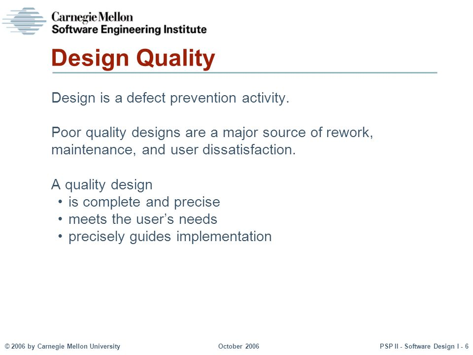© 2006 by Carnegie Mellon UniversityOctober 2006PSP II - Software Design I - 47 Messages to Remember While design is a creative process, its routine aspects can be defined.
