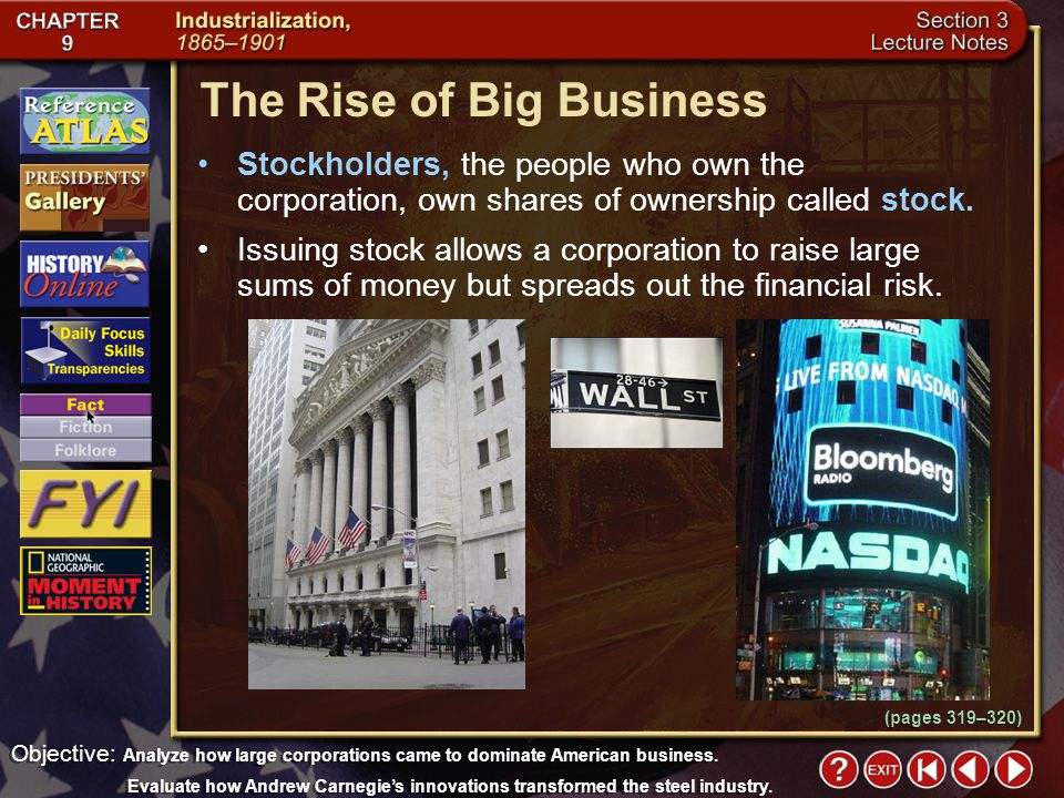 Section 3-5 (pages 319–320) The Rise of Big Business By 1900 big business dominated the economy of the United States. A corporation is an organization