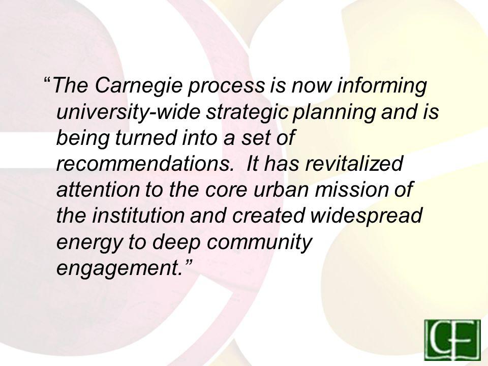 The Carnegie process is now informing university-wide strategic planning and is being turned into a set of recommendations.