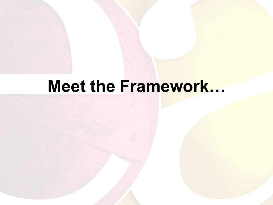 Meet the Framework…