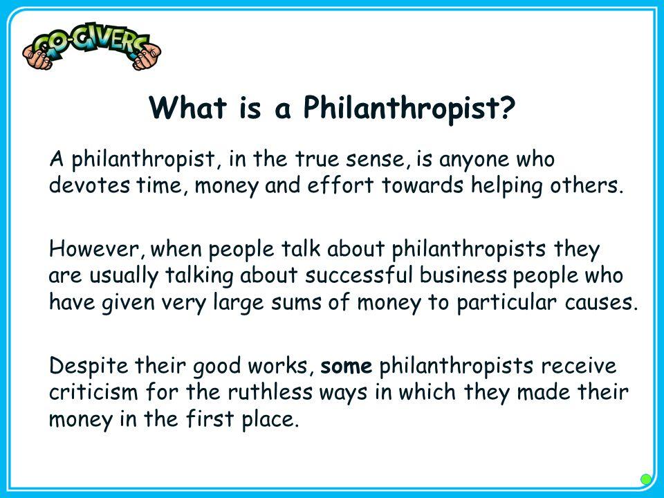 What is a Philanthropist.