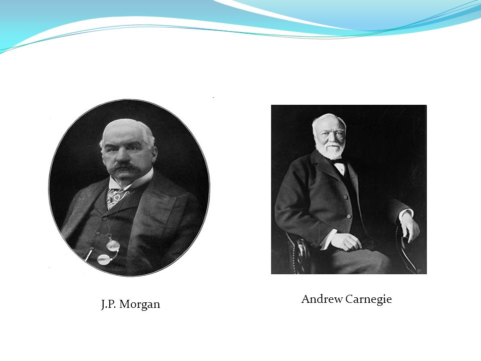 J.P. Morgan Andrew Carnegie