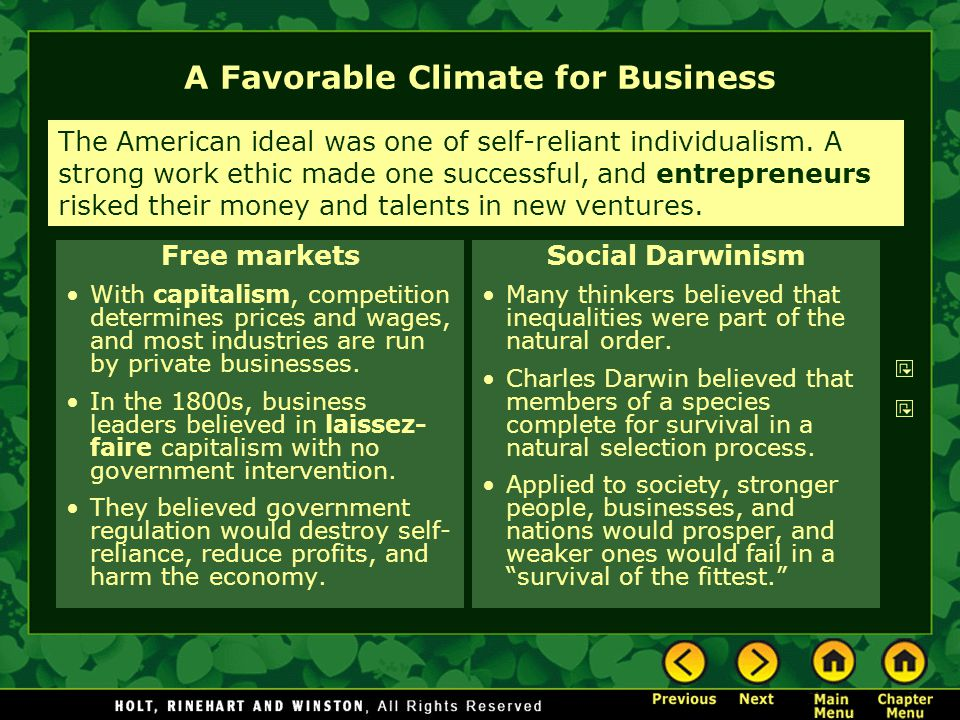 A Favorable Climate for Business Free markets With capitalism, competition determines prices and wages, and most industries are run by private businesses.