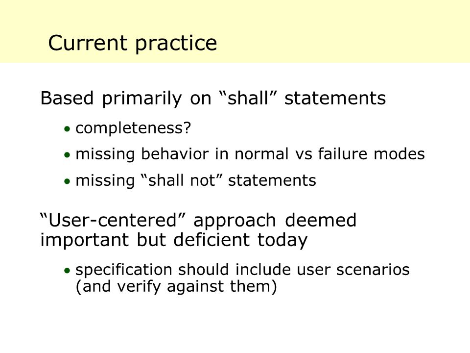 Current practice Based primarily on shall statements completeness.