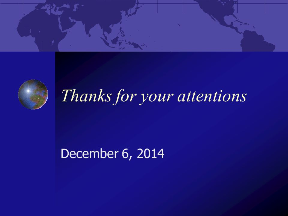 Thanks for your attentions December 6, 2014