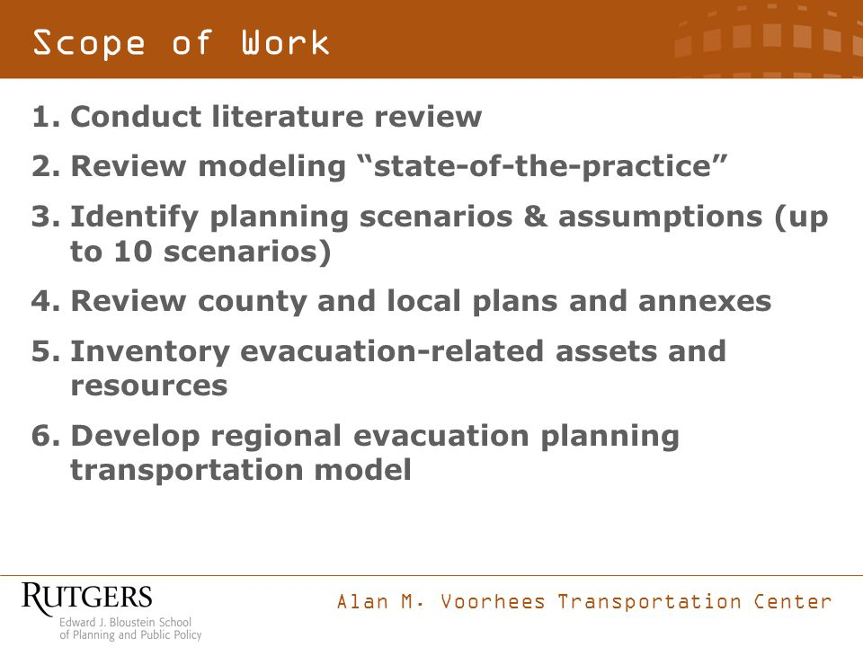 "Alan M. Voorhees Transportation Center Scope of Work 1.Conduct literature review 2.Review modeling ""state-of-the-practice"" 3.Identify planning scenari"