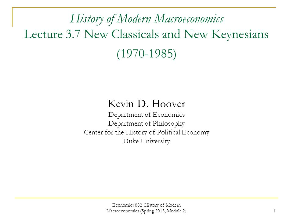 Economics 882 History of Modern Macroeconomics (Spring 2013, Module 2) 2 Lucas and Sargent Before the New Classical Macroeconomics Robert E.
