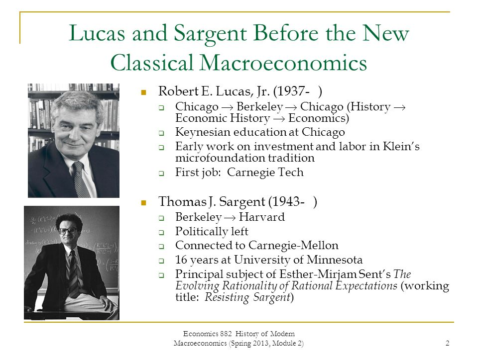 Economics 882 History of Modern Macroeconomics (Spring 2013, Module 2) 23 The Problem of Business Cycles The empirical failure of the monetary shocks approach  no difference between anticipated and unanticipated money  no reaction to data revisions  unaccountable serial correlations Ad hoc solutions  lagged dependent variables without a rationale