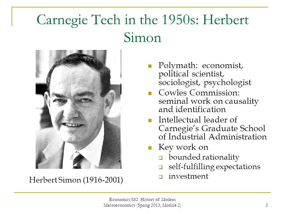 Economics 882 History of Modern Macroeconomics (Spring 2013, Module 2) 4 Carnegie Tech in the 1950s: Two Key Players – 1 Franco Modigliani (1918-2003) Nobel Laureate (1985)