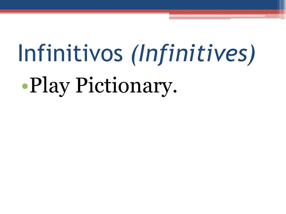 Infinitivos (Infinitives) Play Pictionary.