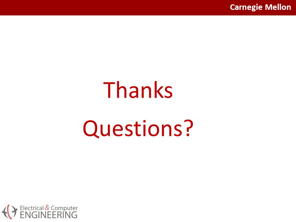 Carnegie Mellon Thanks Questions?