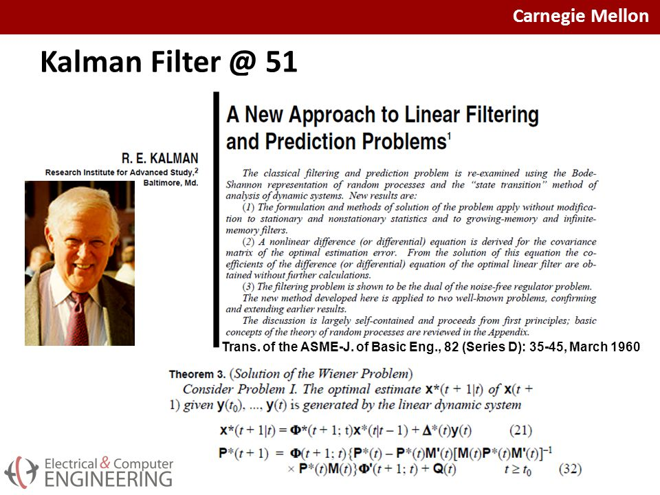 Carnegie Mellon Kalman Filter @ 51 Trans. of the ASME-J.
