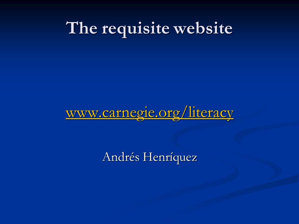 The requisite website www.carnegie.org/literacy Andrés Henríquez