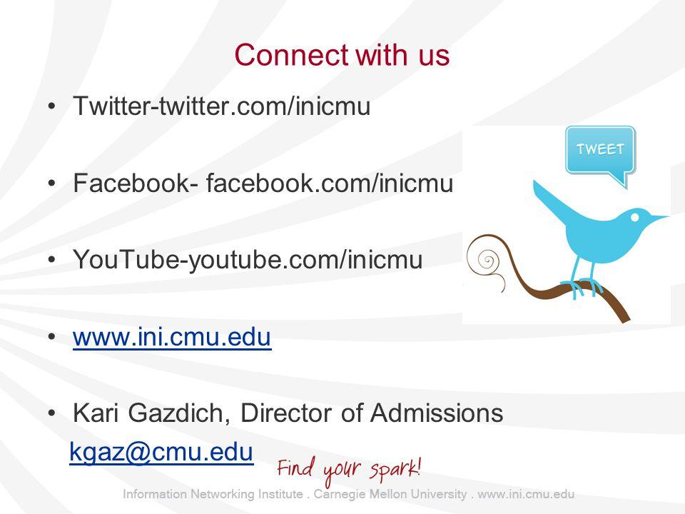 Connect with us Twitter-twitter.com/inicmu Facebook- facebook.com/inicmu YouTube-youtube.com/inicmu www.ini.cmu.edu Kari Gazdich, Director of Admissions kgaz@cmu.edu