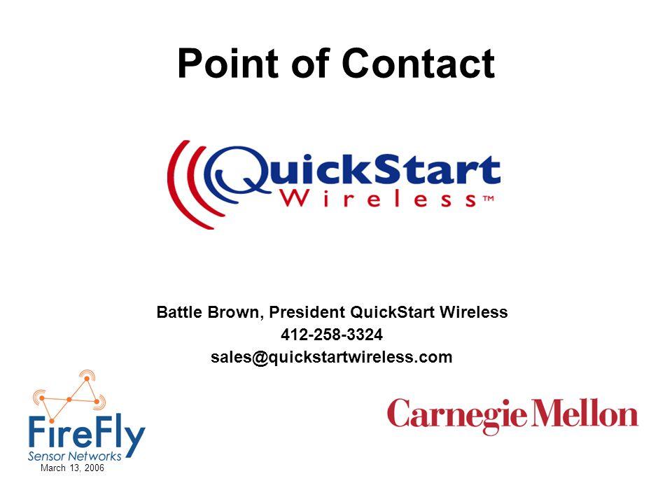 March 13, 2006 Point of Contact Battle Brown, President QuickStart Wireless 412-258-3324 sales@quickstartwireless.com