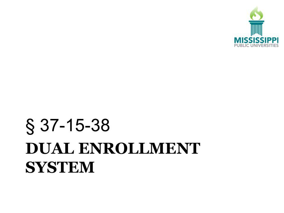 DUAL ENROLLMENT SYSTEM § 37-15-38