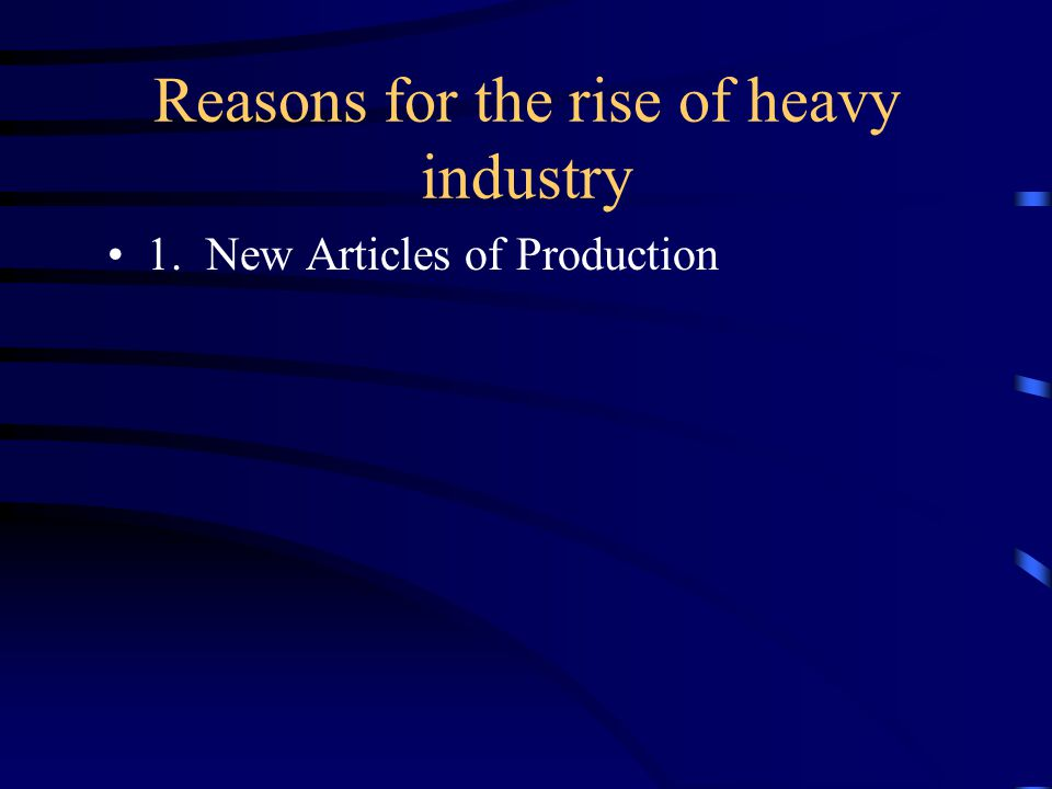 1. New Articles of Production