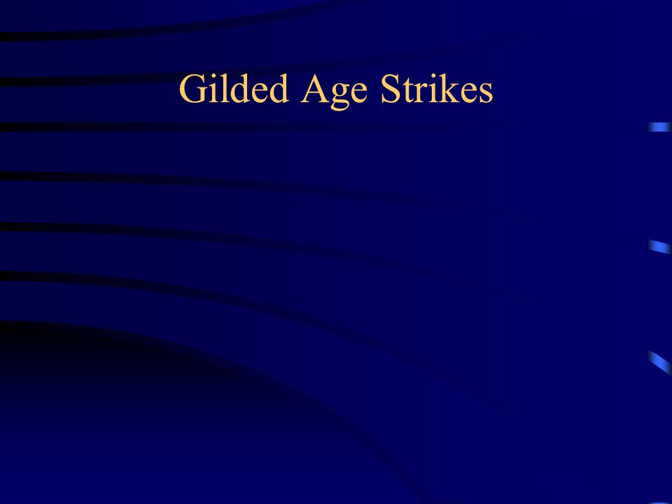 Gilded Age Strikes