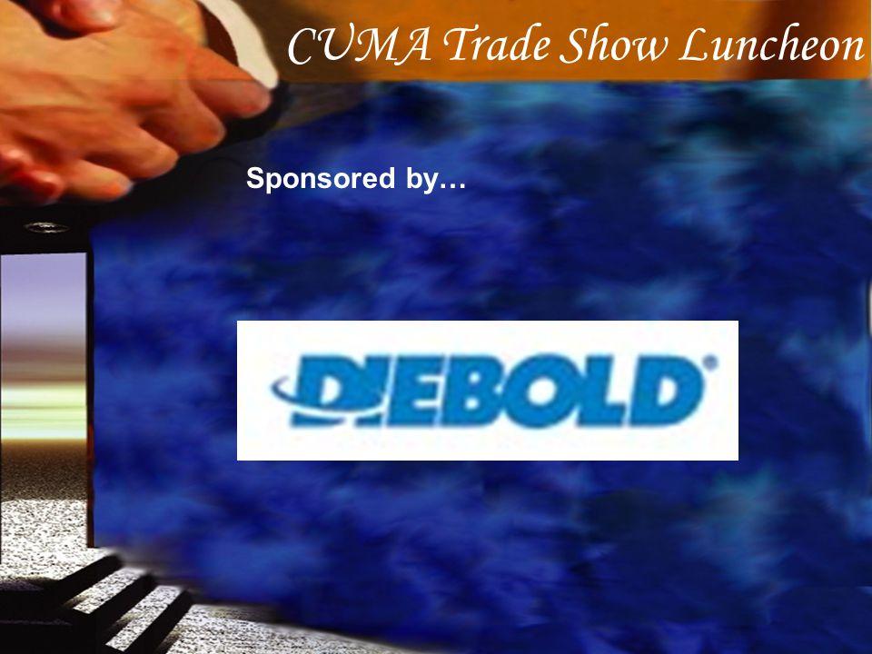 Sponsored by… CUMA Trade Show Luncheon