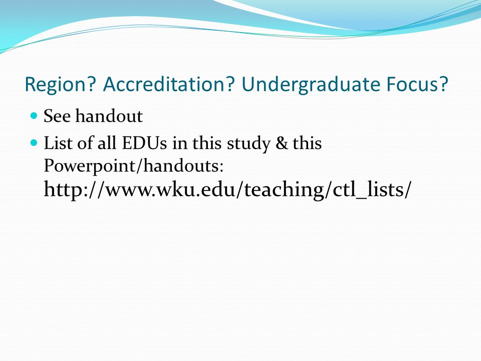 Region.Accreditation. Undergraduate Focus.
