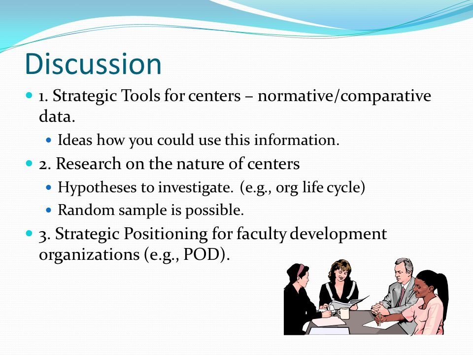 Discussion 1.Strategic Tools for centers – normative/comparative data.