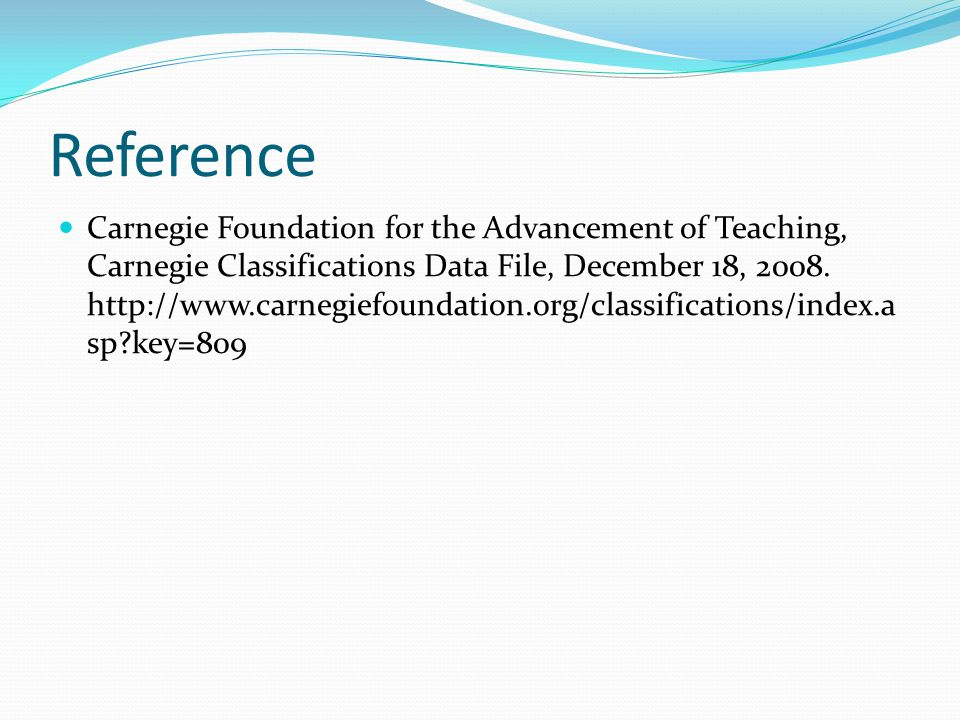 Reference Carnegie Foundation for the Advancement of Teaching, Carnegie Classifications Data File, December 18, 2008.
